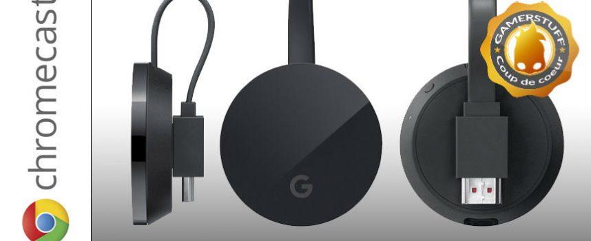 Test boîtier Google ChromeCast Ultra 4K HDR